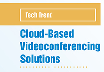 Tech Trend: Cloud-Based Videoconferencing Solutions